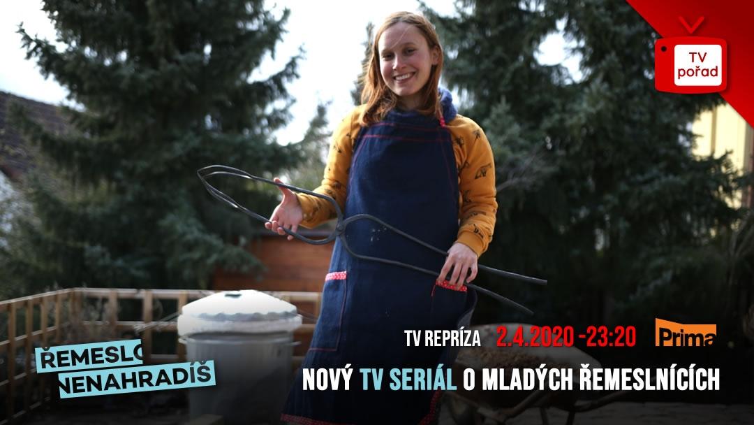 Upoutávka na nový seriál Řemeslo nenahradíš o mladých řemeslnících. Repríza 4. dílu na TV Prima  2. 4. 2020
