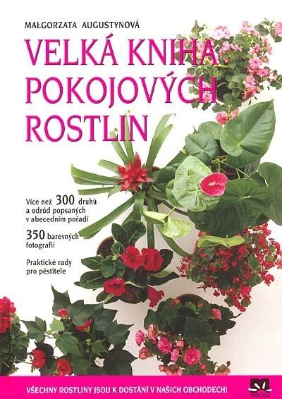 Velká kniha pokojových rostlin