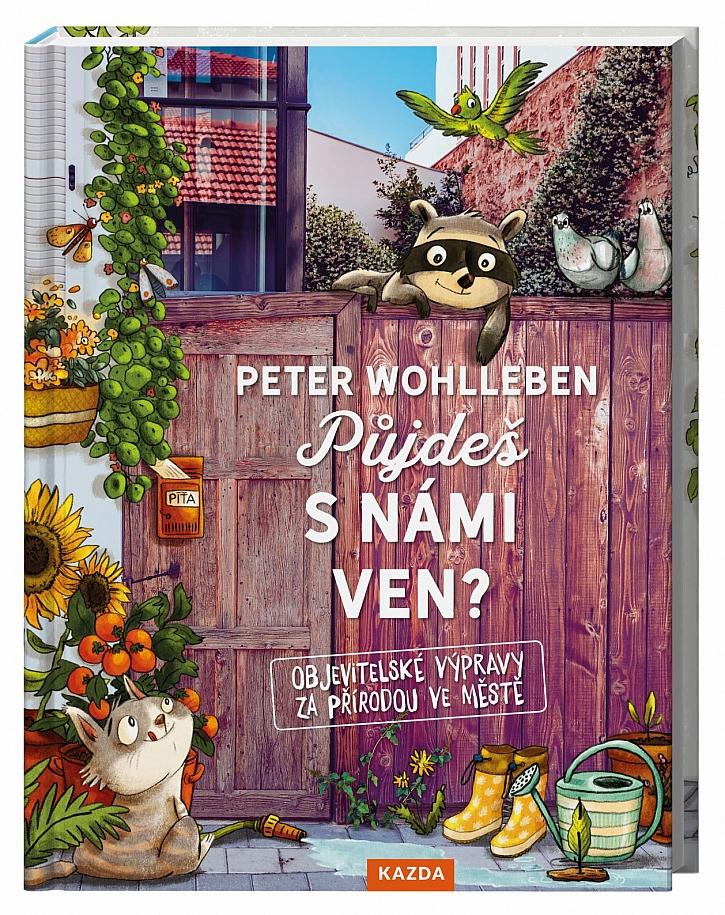 Peter Wohlleben – Půjdeš s námi ven? Objevitelské výpravy za přírodou ve městě (Zdroj: Nakladatelství Kazda)