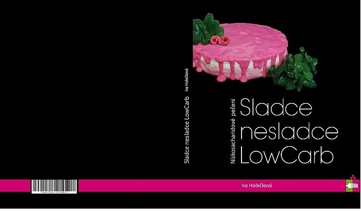 Těšte sa na knihu od Ivy Holečkové Sladce Nesladce/Low Carb (Zdroj: Sladce Nesladce/Low Carb)